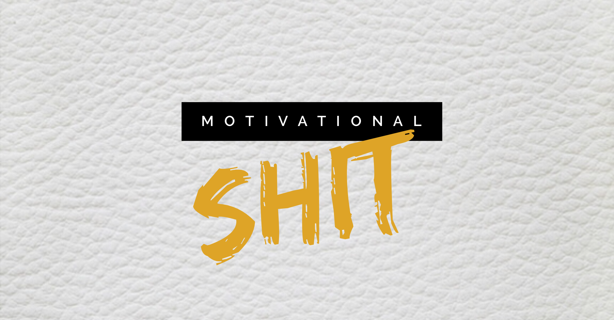Motivational Sh*t Vol. 5