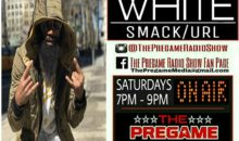 The Pre Game Show: Smack White