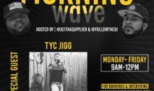 Morning Wave: TYC Jigg & Nefertiitii Femcee