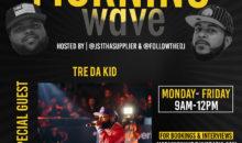 Morning Wave: Tre Da Kid