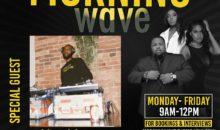 Morning Wave: Hav Mercy & DJ Deezy