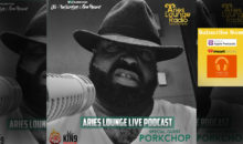 Aries Lounge Podcast: PorkChop (Video & Audio)
